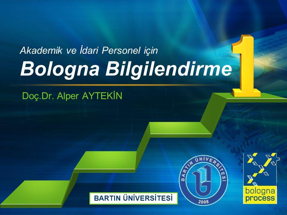 L/O/G/O Akademik ve İdari Personel için Bologna Bilgilendirme Doç.Dr.