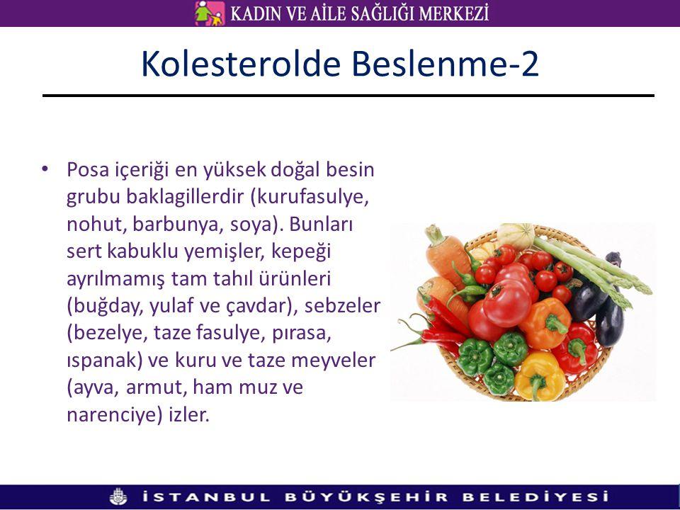 Posa içeriği en yüksek doğal besin grubu baklagillerdir (kurufasulye, nohut, barbunya, soya).