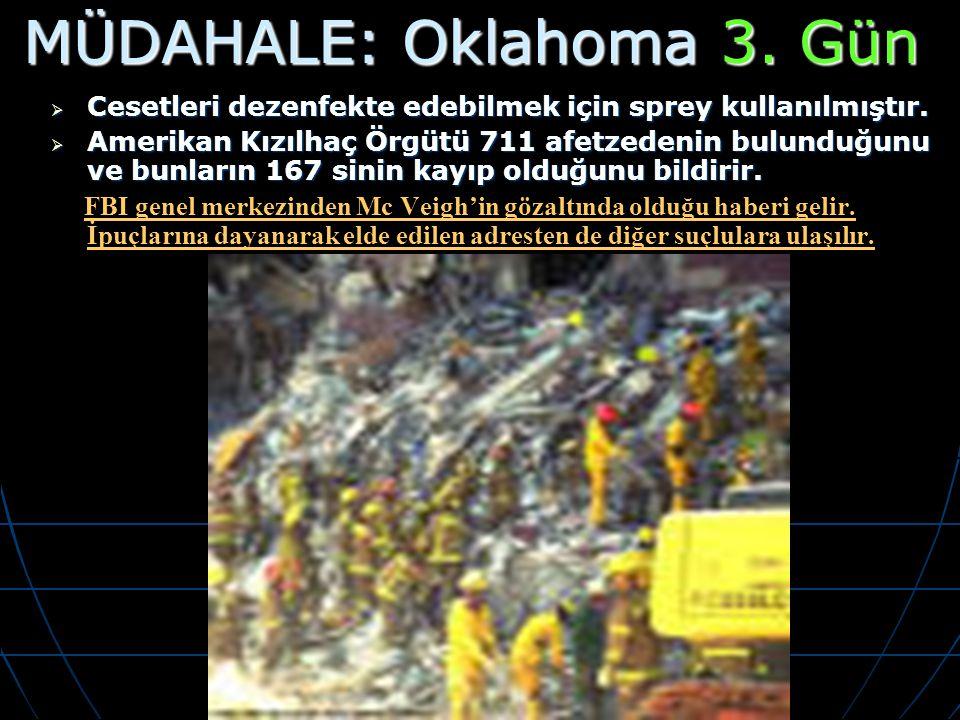  Cesetleri dezenfekte edebilmek için sprey kullanılmıştır.  Amerikan Kızılhaç Örgütü 711 afetzedenin bulunduğunu ve bunların 167 sinin kayıp olduğun