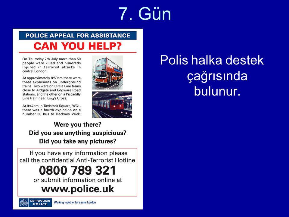 7. Gün Polis halka destek çağrısında bulunur.