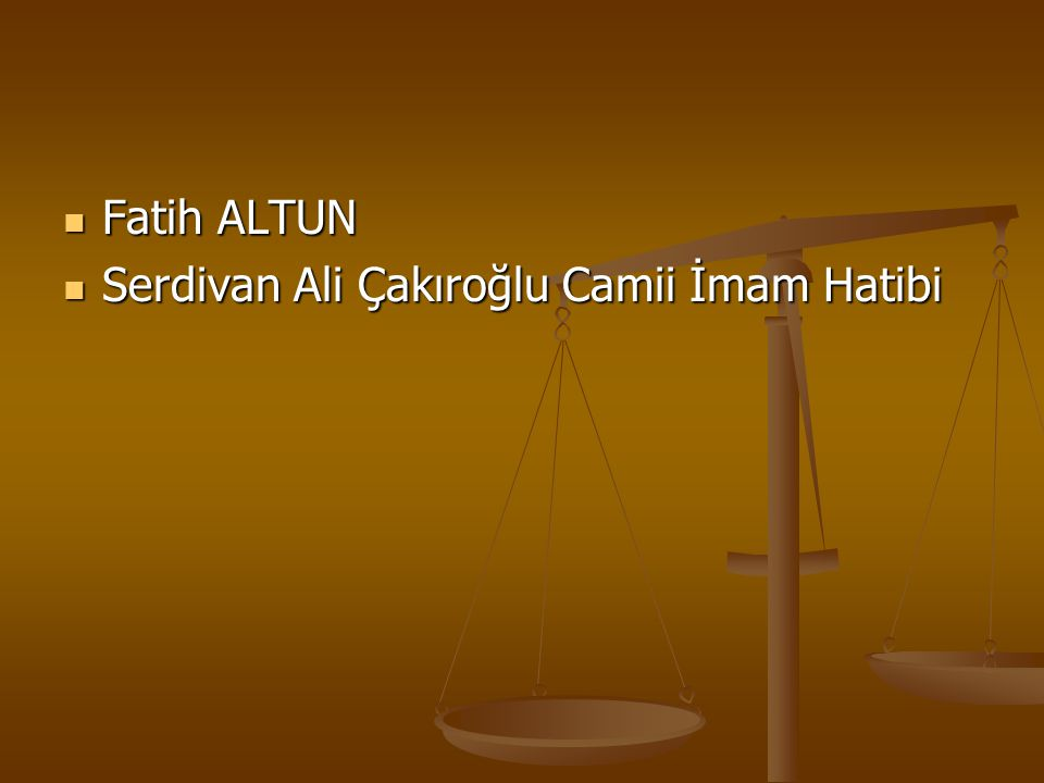 Fatih ALTUN Fatih ALTUN Serdivan Ali Çakıroğlu Camii İmam Hatibi Serdivan Ali Çakıroğlu Camii İmam Hatibi