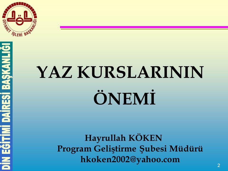 3 Kur'an-ı Kerim okumayı bilenlerin çoğu ilk defa Kur'an okumayı yaz kurslarında öğrenirler.