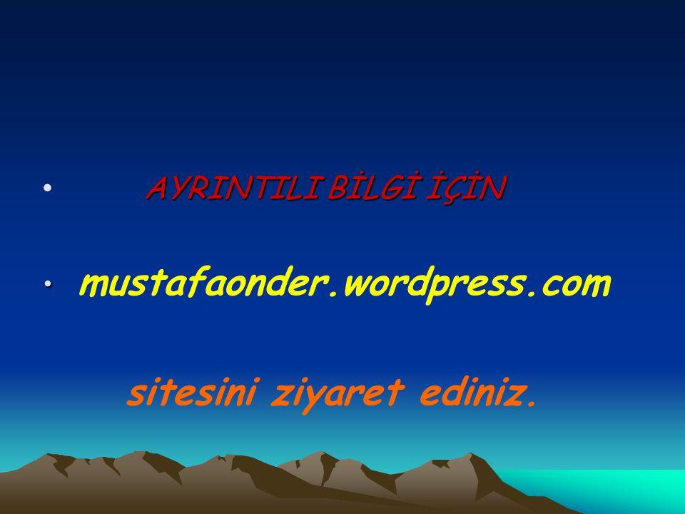AYRINTILI BİLGİ İÇİN mustafaonder.wordpress.com sitesini ziyaret ediniz.