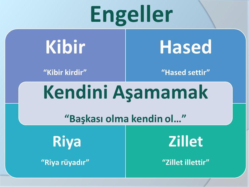 """Engeller Kibir """"Kibir kirdir"""" Hased """"Hased settir"""" Riya """"Riya rüyadır"""" Zillet """"Zillet illettir"""" Kendini Aşamamak """"Başkası olma kendin ol…"""""""