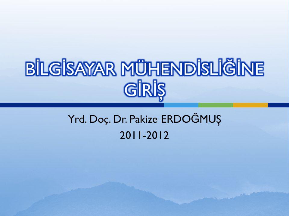 Yrd. Doç. Dr. Pakize ERDO Ğ MUŞ 2011-2012