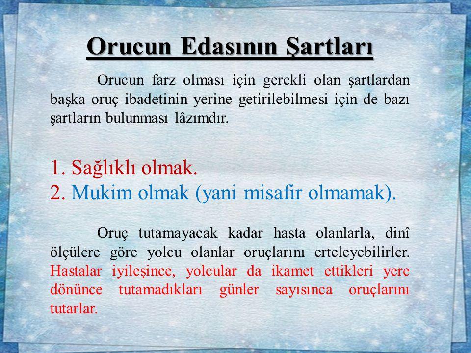 Orucu, Ramazandan Sonra Ertelemeyi Mübah Kılan Özürler Özürsüz olarak Ramazan ayında oruç tutmamak günahtır.