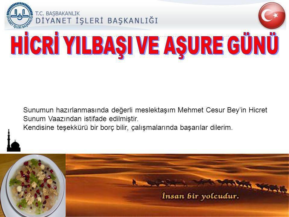 Sunumun hazırlanmasında değerli meslektaşım Mehmet Cesur Bey'in Hicret Sunum Vaazından istifade edilmiştir. Kendisine teşekkürü bir borç bilir, çalışm