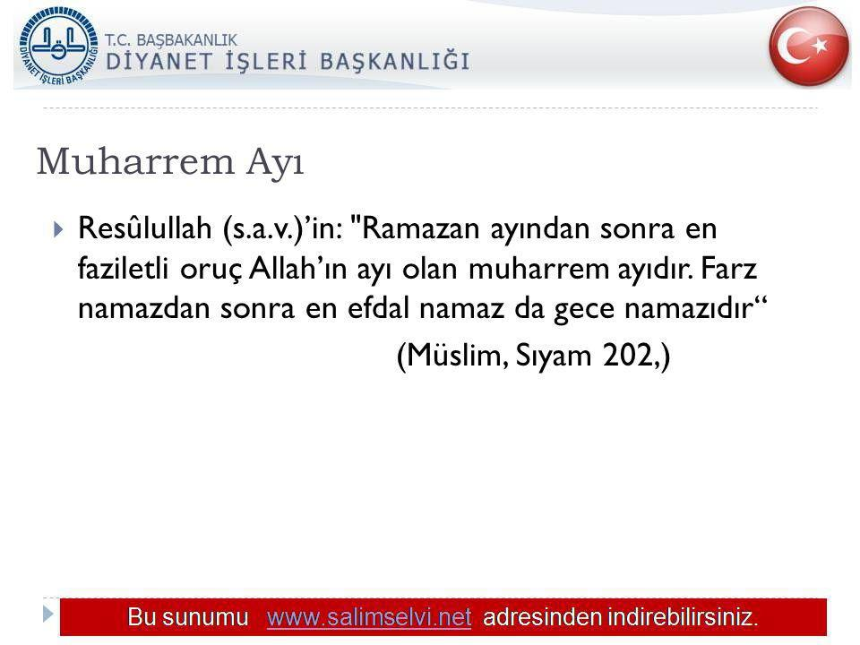 Muharrem Ayı  Resûlullah (s.a.v.)'in: Ramazan ayından sonra en faziletli oruç Allah'ın ayı olan muharrem ayıdır.