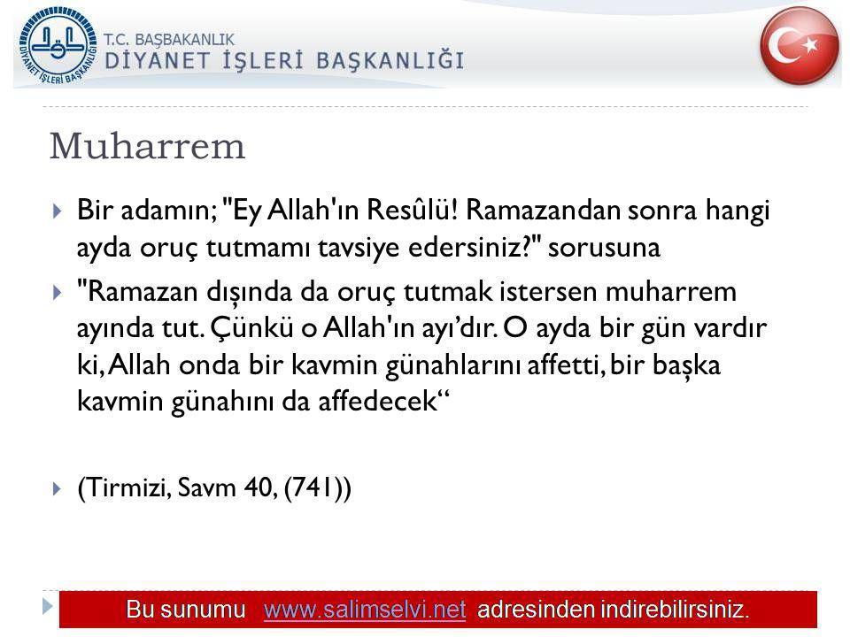 Muharrem  Bir adamın; Ey Allah ın Resûlü.