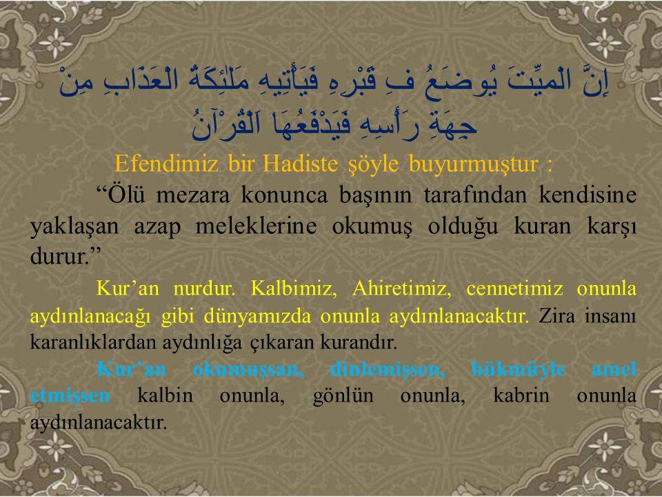 114 sûre ve 6236 âyetten oluşan Kur'ân, Allah ın son kutsal kitabıdır.