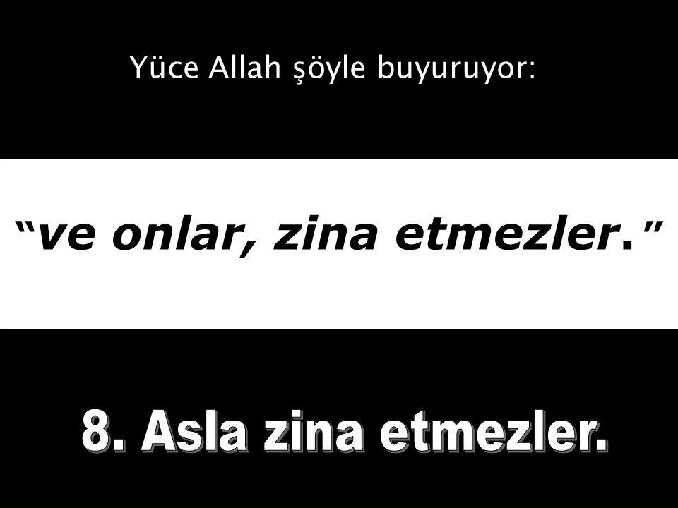 Allah ın haram kıldığı cana haksız yere kıymazlar …