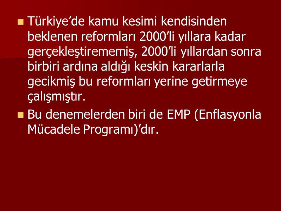 Türkiye'de kamu kesimi kendisinden beklenen reformları 2000'li yıllara kadar gerçekleştirememiş, 2000'li yıllardan sonra birbiri ardına aldığı keskin
