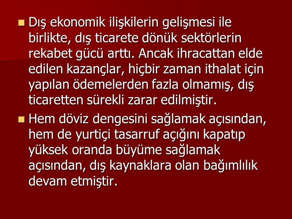 Bu politika TCMB'yi adeta bir para kuruluna çevirmiş, Türkiye'yi dış şoklara ve kısa vadeli sermaye girişlerine (sıcak para) aşırı duyarlı hale getirmiştir.