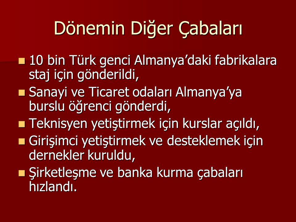 Dönemin Diğer Çabaları 10 bin Türk genci Almanya'daki fabrikalara staj için gönderildi, 10 bin Türk genci Almanya'daki fabrikalara staj için gönderild