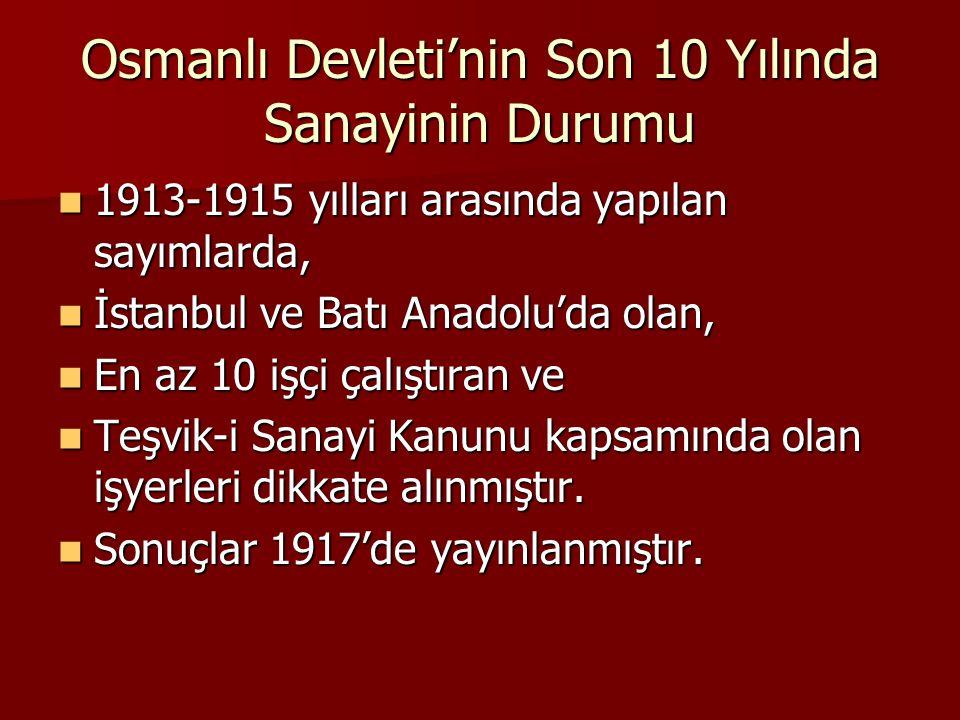 Osmanlı Devleti'nin Son 10 Yılında Sanayinin Durumu 1913-1915 yılları arasında yapılan sayımlarda, 1913-1915 yılları arasında yapılan sayımlarda, İsta