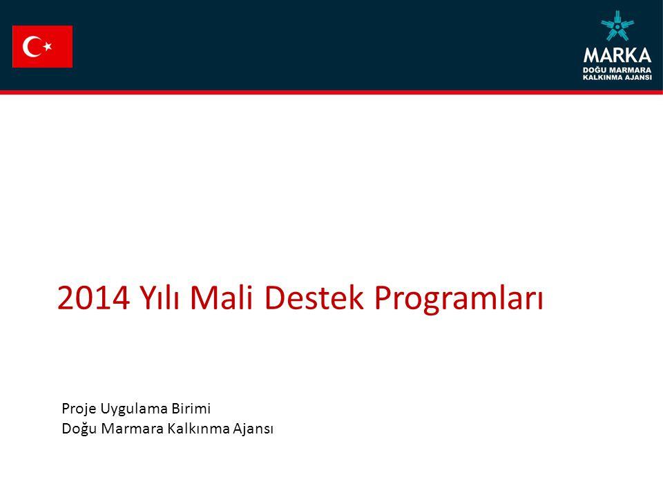 2014 Yılı Mali Destek Programları Proje Uygulama Birimi Doğu Marmara Kalkınma Ajansı