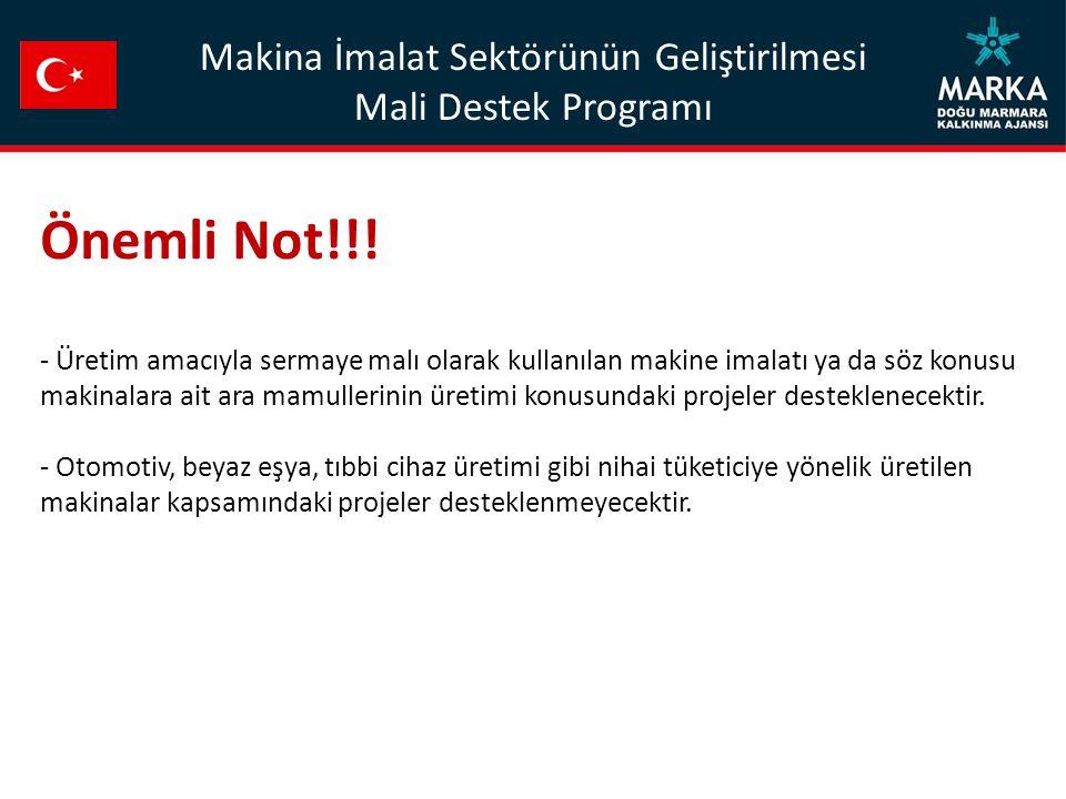 Makina İmalat Sektörünün Geliştirilmesi Mali Destek Programı Önemli Not!!.