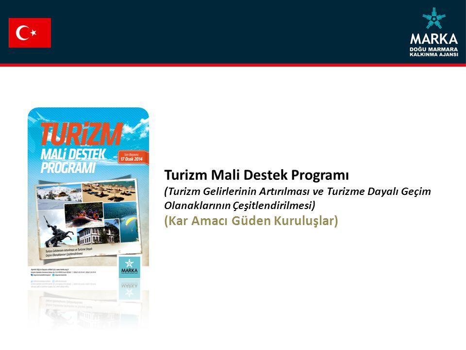 Turizm Mali Destek Programı (Turizm Gelirlerinin Artırılması ve Turizme Dayalı Geçim Olanaklarının Çeşitlendirilmesi) (Kar Amacı Güden Kuruluşlar)