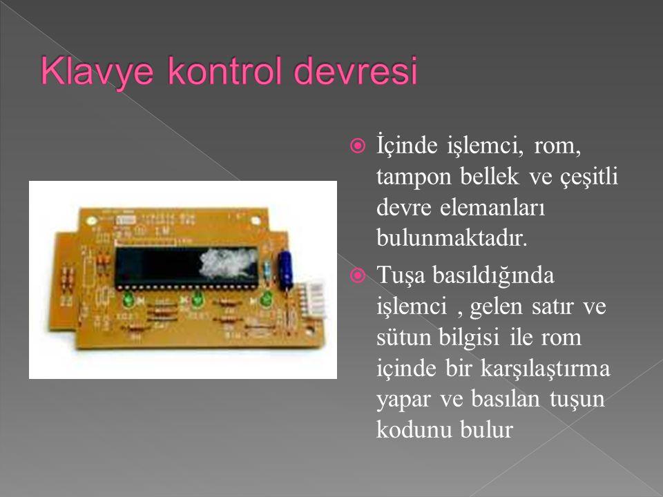  İçinde işlemci, rom, tampon bellek ve çeşitli devre elemanları bulunmaktadır.