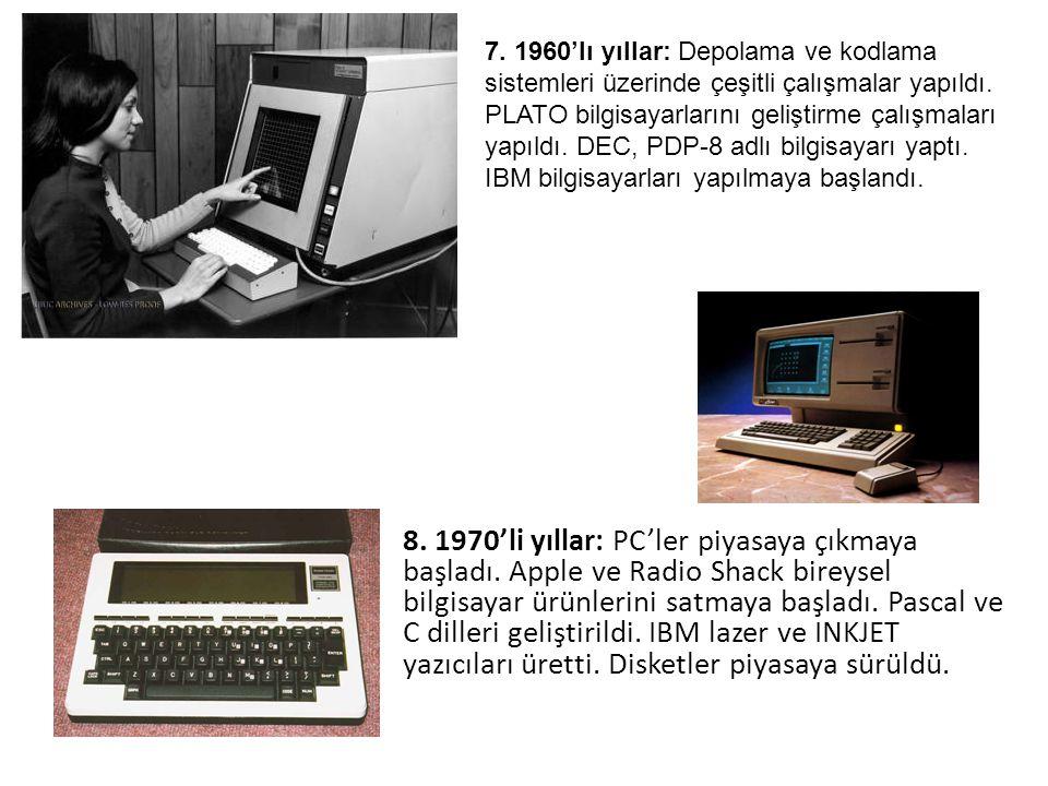 8. 1970'li yıllar: PC'ler piyasaya çıkmaya başladı. Apple ve Radio Shack bireysel bilgisayar ürünlerini satmaya başladı. Pascal ve C dilleri geliştiri