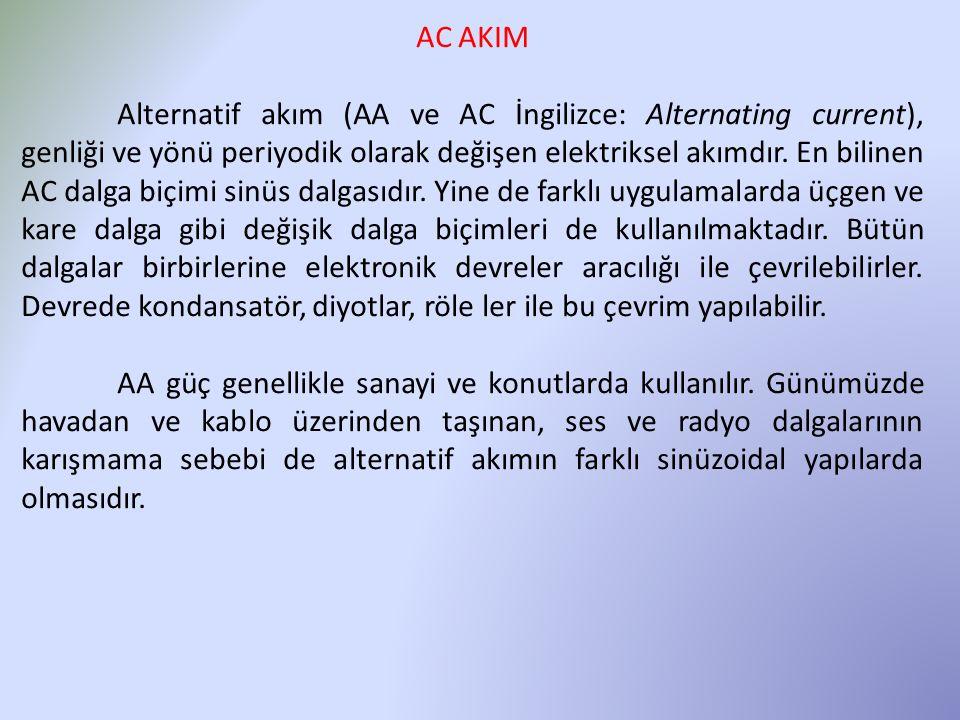 AC AKIM Alternatif akım (AA ve AC İngilizce: Alternating current), genliği ve yönü periyodik olarak değişen elektriksel akımdır. En bilinen AC dalga b