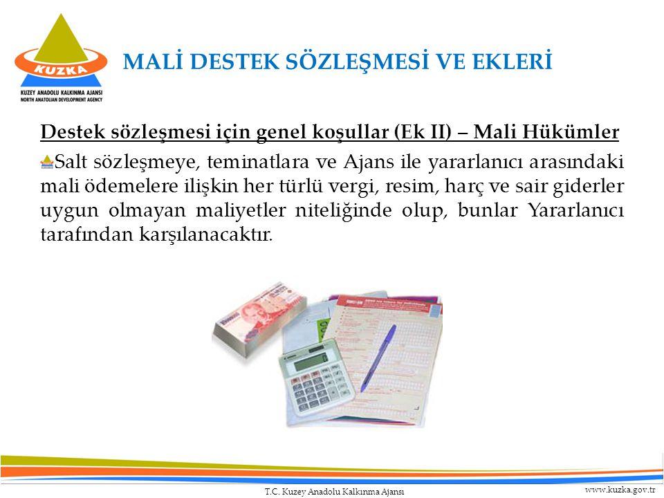 T.C. Kuzey Anadolu Kalkınma Ajansı www.kuzka.gov.tr Destek sözleşmesi için genel koşullar (Ek II) – Mali Hükümler Salt sözleşmeye, teminatlara ve Ajan