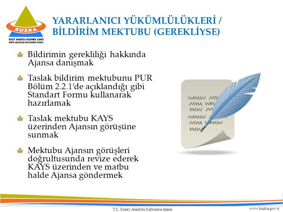 T.C. Kuzey Anadolu Kalkınma Ajansı www.kuzka.gov.tr Bildirimin gerekliliği hakkında Ajansa danışmak Taslak bildirim mektubunu PUR Bölüm 2.2.1'de açıkl