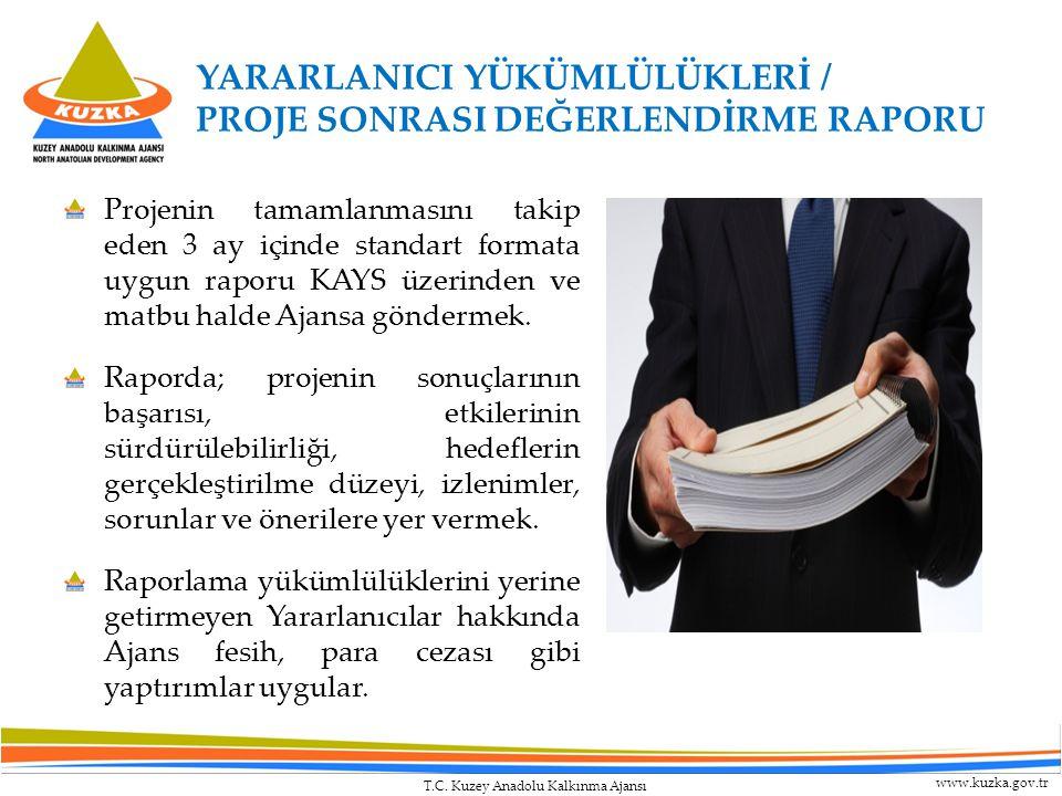 T.C. Kuzey Anadolu Kalkınma Ajansı www.kuzka.gov.tr Projenin tamamlanmasını takip eden 3 ay içinde standart formata uygun raporu KAYS üzerinden ve mat