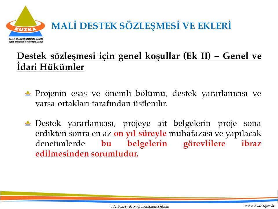 T.C. Kuzey Anadolu Kalkınma Ajansı www.kuzka.gov.tr Destek sözleşmesi için genel koşullar (Ek II) – Genel ve İdari Hükümler Projenin esas ve önemli bö