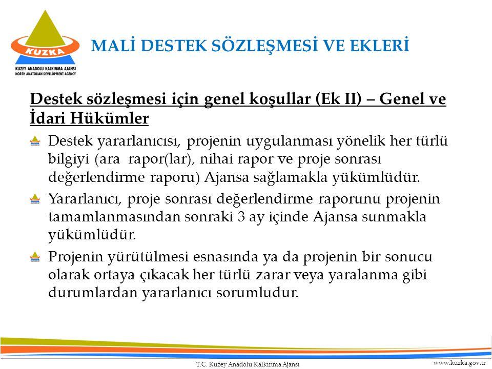 T.C. Kuzey Anadolu Kalkınma Ajansı www.kuzka.gov.tr MALİ DESTEK SÖZLEŞMESİ VE EKLERİ Destek sözleşmesi için genel koşullar (Ek II) – Genel ve İdari Hü