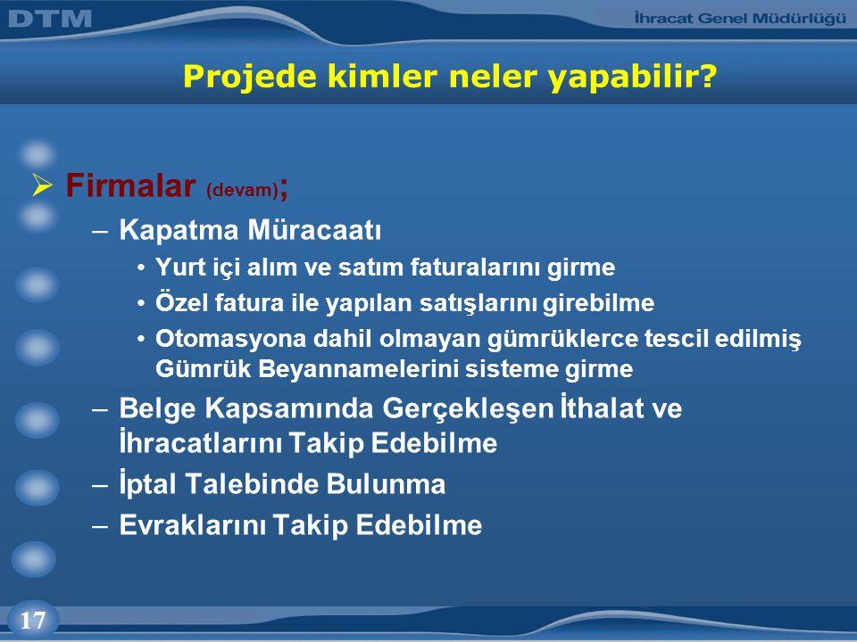 17 Projede kimler neler yapabilir.