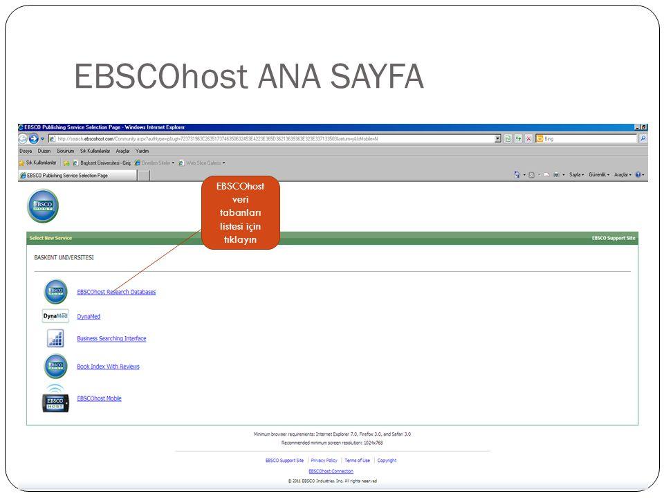 EBSCOhost ANA SAYFA EBSCOhost veri tabanları listesi için tıklayın
