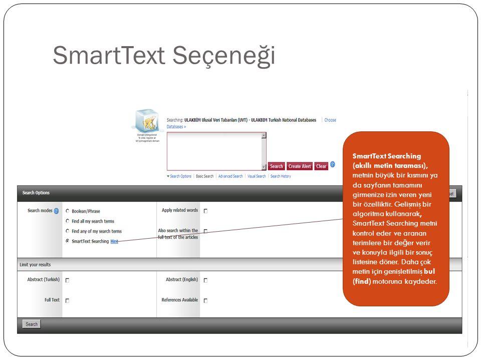 SmartText Seçeneği SmartText Searching (akıllı metin taraması), metnin büyük bir kısmını ya da sayfanın tamamını girmenize izin veren yeni bir özelliktir.