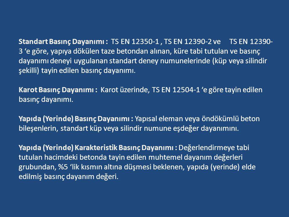 Numuneler Karotlar, TS EN 12504-1'e göre alınmalı, incelenmeleri ve hazırlandıktan sonra TS EN 12390-3 'e göre deneye tabi tutulmalıdır.