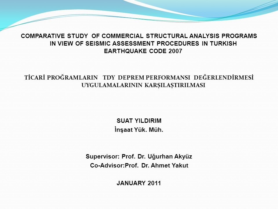 COMPARATIVE STUDY OF COMMERCIAL STRUCTURAL ANALYSIS PROGRAMS IN VIEW OF SEISMIC ASSESSMENT PROCEDURES IN TURKISH EARTHQUAKE CODE 2007 TİCARİ PROĞRAMLA