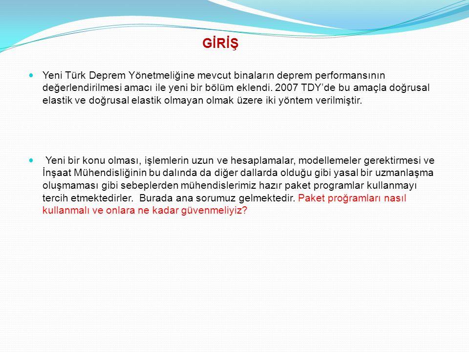 Yeni Türk Deprem Yönetmeliğine mevcut binaların deprem performansının değerlendirilmesi amacı ile yeni bir bölüm eklendi. 2007 TDY'de bu amaçla doğrus