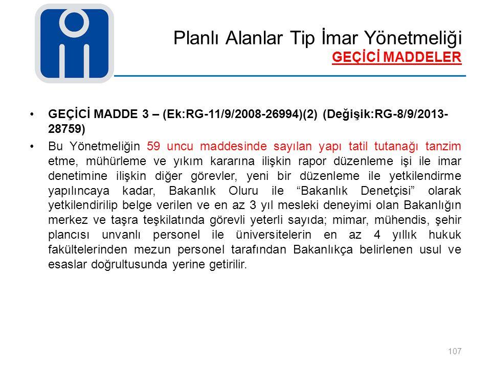 Planlı Alanlar Tip İmar Yönetmeliği GEÇİCİ MADDELER 107 GEÇİCİ MADDE 3 – (Ek:RG-11/9/2008-26994)(2) (Değişik:RG-8/9/2013- 28759) Bu Yönetmeliğin 59 un