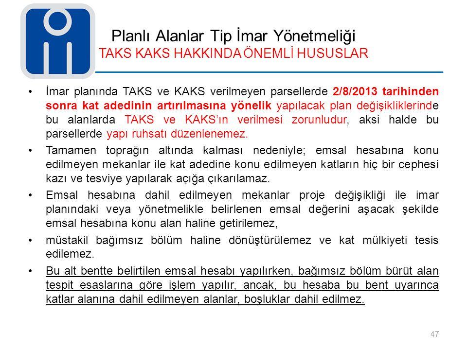 Planlı Alanlar Tip İmar Yönetmeliği TAKS KAKS HAKKINDA ÖNEMLİ HUSUSLAR İmar planında TAKS ve KAKS verilmeyen parsellerde 2/8/2013 tarihinden sonra kat