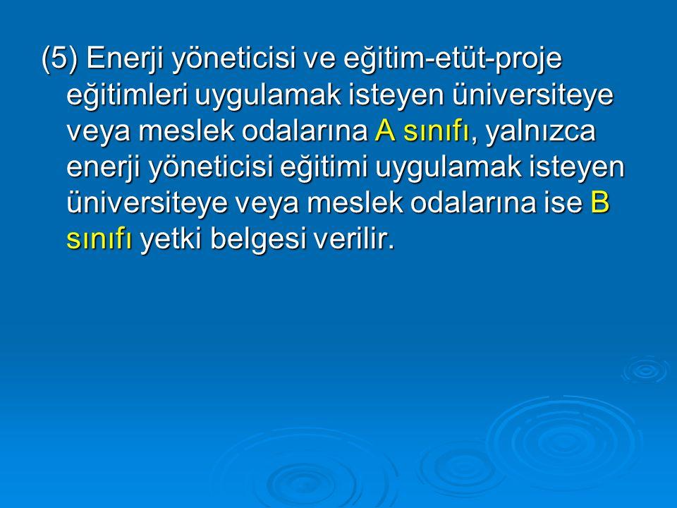 c) Kendine güvenli ve kararlı olmak, kendini ifade edebilmek ve muhataplarını ikna edebilmek, ç) Dünyadaki ve Türkiye'deki birincil enerji kaynakları, ikincil enerji türleri ve arz- talep gelişimleri hakkında bilgi sahibi d) Enerji tasarrufu ile enerji verimliliği arasındaki farkı ayırdedebilmek, e) Enerji tasarruf potansiyelinin ne olduğunu ve nasıl tahmin edilebileceğini bilmek,