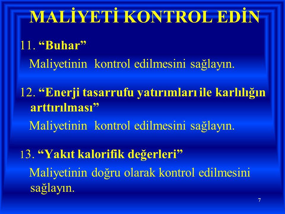 8 KAZANLARIN DAHA İYİ ÇALIŞTIRILMASI 14.