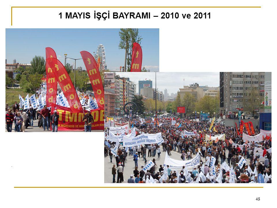0 45 1 MAYIS İŞÇİ BAYRAMI – 2010 ve 2011