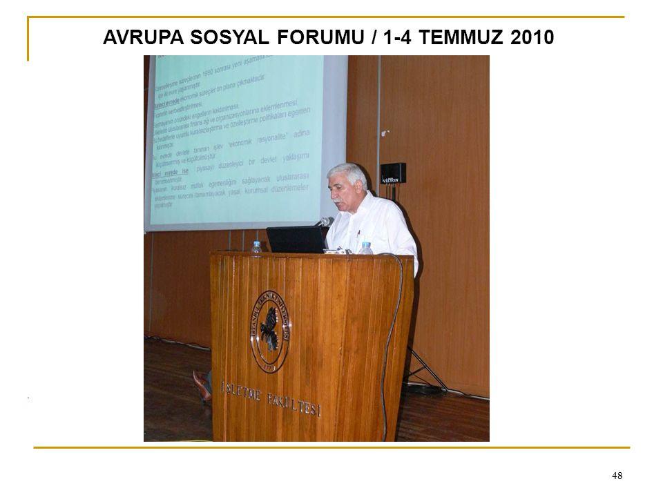 0 48 AVRUPA SOSYAL FORUMU / 1-4 TEMMUZ 2010