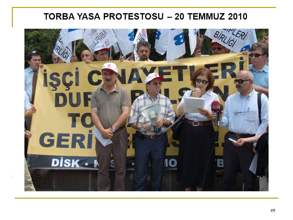 0 49 TORBA YASA PROTESTOSU – 20 TEMMUZ 2010