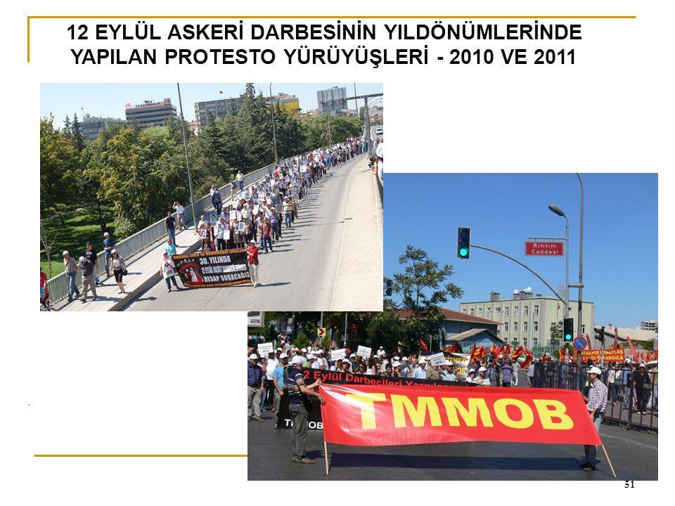 0 51 12 EYLÜL ASKERİ DARBESİNİN YILDÖNÜMLERİNDE YAPILAN PROTESTO YÜRÜYÜŞLERİ - 2010 VE 2011