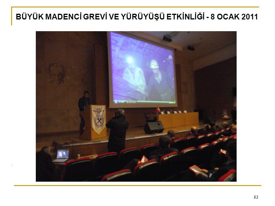 0 52 BÜYÜK MADENCİ GREVİ VE YÜRÜYÜŞÜ ETKİNLİĞİ - 8 OCAK 2011