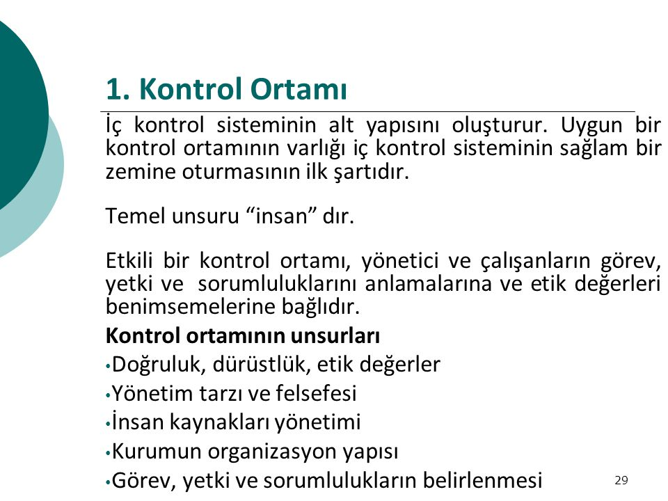 29 1.Kontrol Ortamı İç kontrol sisteminin alt yapısını oluşturur.