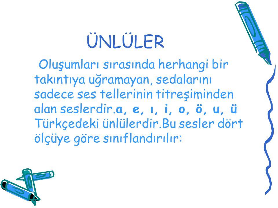 b)Küçük Ünlü Uyumu Türkçe kelimelerdeki ünlülerin düzlük- yuvarlaklık bakımından gösterdiği uyumdur.