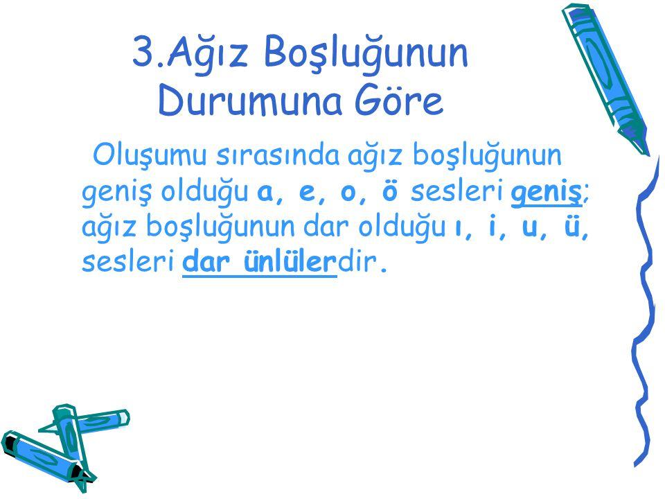 d)Ünlü-Ünsüz Uyumu I ünlüsü Türkçeye özgüdür.Batı dillerinin pek çoğunda, Arapçada ve Farsçada ı yoktur: çıkış, ılık, yıldırım, yıldız gibi kelimeler Türkçedir.