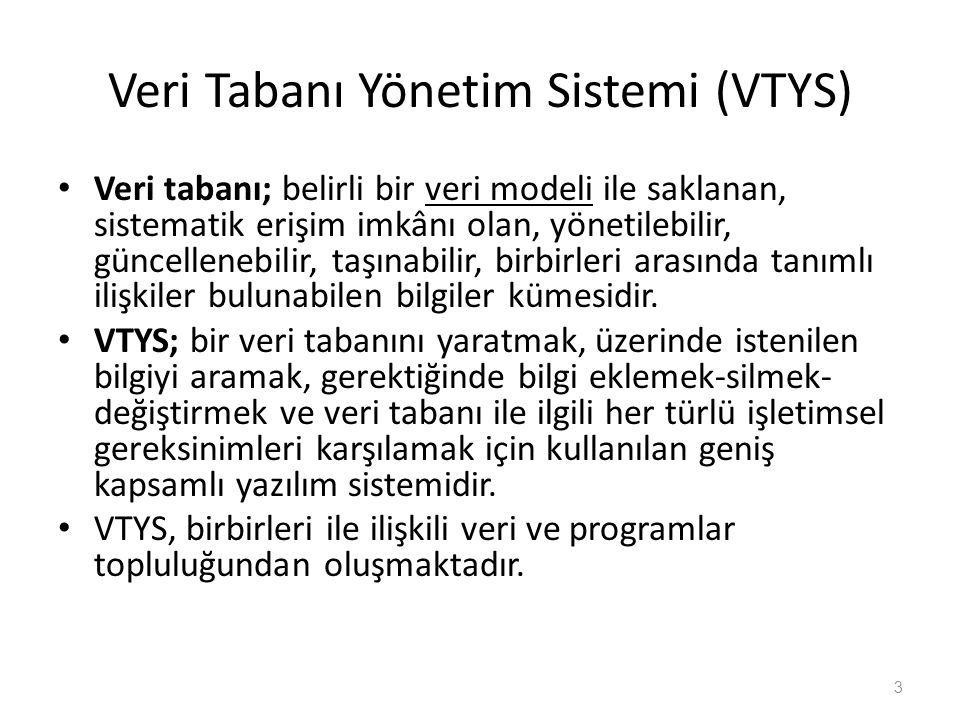 Veri Tanımlama Dili (VTD) Veri tabanı tanımlarını VTYS ye iletmek için kullanılan biçimsel dile Veri Tanımlama Dili (DDL: Data Definition Language) adı verilir.