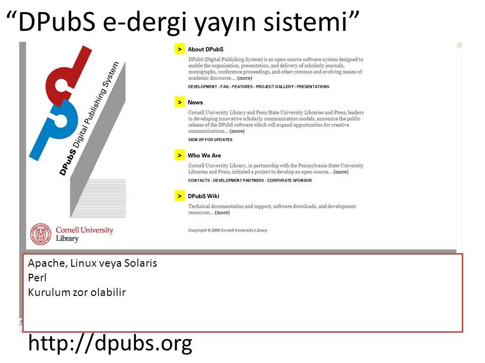 DPubS e-dergi yayın sistemi http://dpubs.org Apache, Linux veya Solaris Perl Kurulum zor olabilir